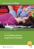 Kompetente Pflege. Schülerband. In Notfallsituationen handeln