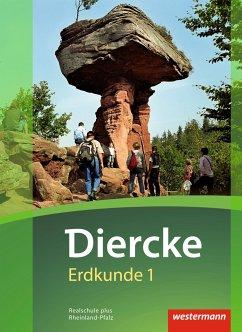 Diercke Erdkunde 1. Schülerband. Realschulen plus in Rheinland-Pfalz