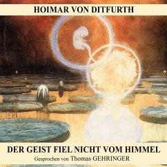Der Geist fiel nicht vom Himmel (MP3-Download) - von Ditfurth, Hoimar