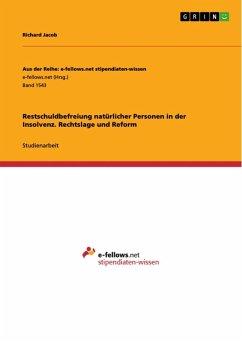 Restschuldbefreiung natürlicher Personen in der Insolvenz. Rechtslage und Reform (eBook, ePUB) - Jacob, Richard