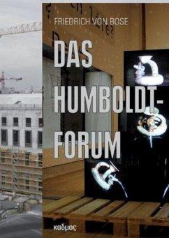 Das Humboldt-Forum - Bose, Friedrich von