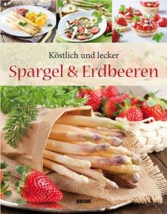 Köstlich & lecker - Spargel und Erdbeeren