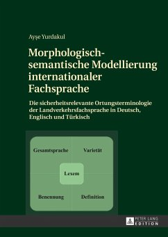 Morphologisch-semantische Modellierung internationaler Fachsprache - Yurdakul, Ayse