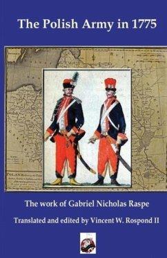 The Polish Army in 1775 - Raspe, Gabriel