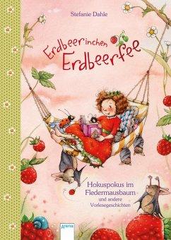 Erdbeerinchen Erdbeerfee. Hokuspokus im Fledermausbaum und andere Vorlesegeschichten (eBook, ePUB) - Stefanie Dahle
