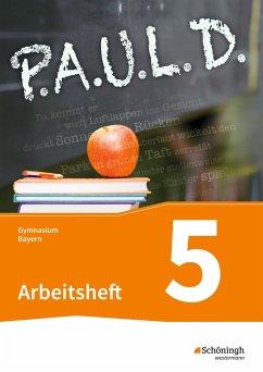 P.A.U.L. D. (Paul) 5. Arbeitsheft mit Lösungen. Gymnasien G8. Bayern