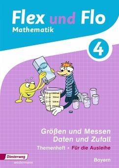 Flex und Flo 4. Themenheft Größen und Messen - Daten und Zufall. Bayern