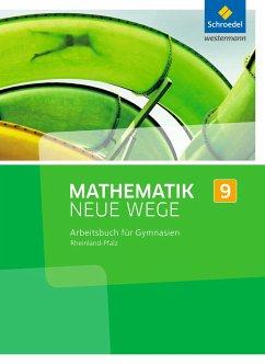 Mathematik Neue Wege SI 9. Arbeitsbuch. Rheinla...