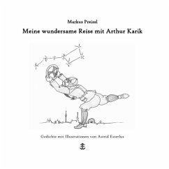 Meine wundersame Reise mit Arthur Karik