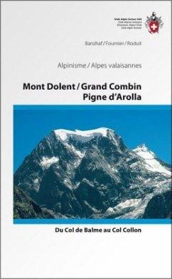 Alpine Touren Mont Dolent / Grand Combin / Pigne d'Arolla - Banzhaf, Bernhard R.; Fournier, Xavier; Roduit, Olivier