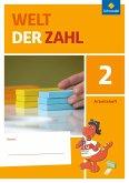 Welt der Zahl 2. Arbeitsheft. Berlin, Brandenburg, Mecklenburg-Vorpommern, Sachsen-Anhalt und Thüringen