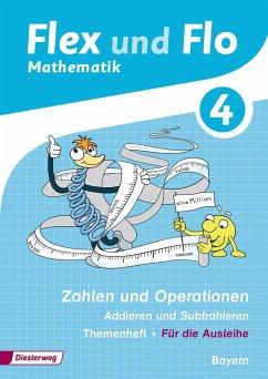 Flex und Flo 4. Themenheft Zahlen und Operationen: Addieren und Subtrahieren. Bayern
