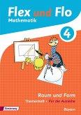 Flex und Flo 4. Themenheft Raum und Form. Bayern