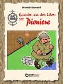 Episoden aus dem Leben der Pioniere (eBook, ePUB)