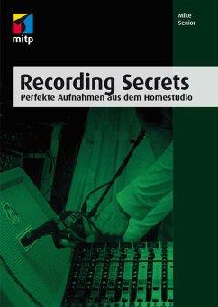 Recording Secrets (eBook, ePUB) - Senior, Mike