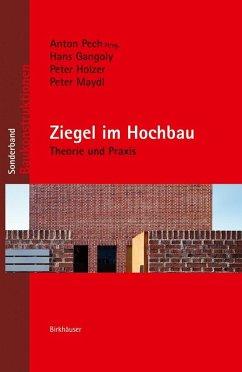 Ziegel im Hochbau (eBook, PDF) - Pech, Anton; Gangoly, Hans; Holzer, Peter; Maydl, Peter