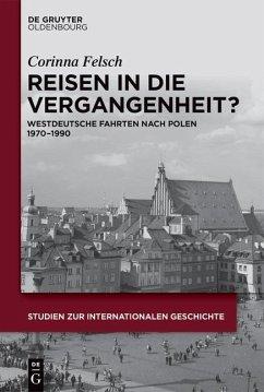 Reisen in die Vergangenheit? (eBook, ePUB) - Felsch, Corinna