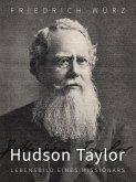 Hudson Taylor, Lebensbild eines Missionars (eBook, ePUB)