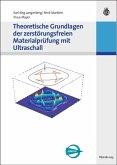 Theoretische Grundlagen der zerstörungsfreien Materialprüfung mit Ultraschall (eBook, PDF)