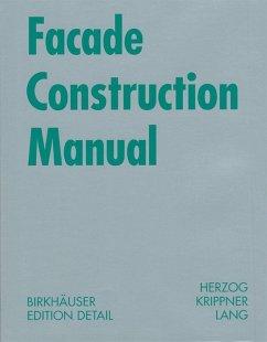 Facade Construction Manual (eBook, PDF) - Herzog, Thomas; Krippner, Roland; Lang, Werner