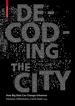 Decoding the City (eBook, PDF) - Ratti, Carlo; Offenhuber, Dietmar