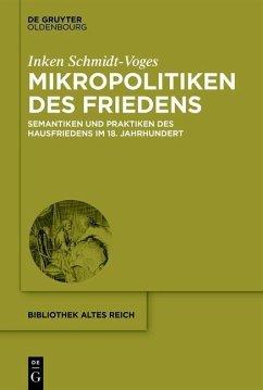 Mikropolitiken des Friedens (eBook, PDF) - Schmidt-Voges, Inken
