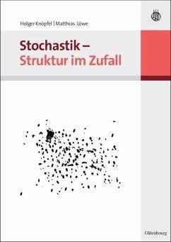 Stochastik - Struktur im Zufall (eBook, PDF) - Löwe, Matthias; Knöpfel, Holger