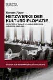 Netzwerke der Kulturdiplomatie (eBook, ePUB)
