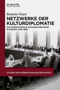 Netzwerke der Kulturdiplomatie (eBook, ePUB) - Faure, Romain