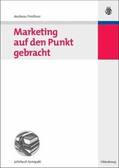 Marketing auf den Punkt gebracht (eBook, PDF) - Preißner, Andreas