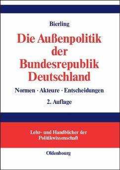 Die Außenpolitik der Bundesrepublik Deutschland (eBook, PDF) - Bierling, Stephan