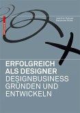 Erfolgreich als Designer - Designbusiness gründen und entwickeln (eBook, PDF)