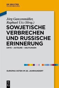 Sowjetische Verbrechen und russische Erinnerung (eBook, PDF)