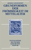 Grundformen der Frömmigkeit im Mittelalter (eBook, PDF)