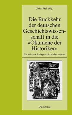 Die Rückkehr der deutschen Geschichtswissenschaft in die