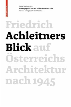 Friedrich Achleitners Blick auf Österreichs Architektur nach 1945 (eBook, PDF) - Achleitner, Friedrich