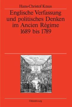 Englische Verfassung und politisches Denken im Ancien Régime (eBook, PDF) - Kraus, Hans-Christof