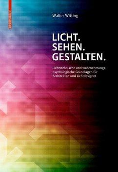 Licht. Sehen. Gestalten. (eBook, PDF) - Witting, Walter