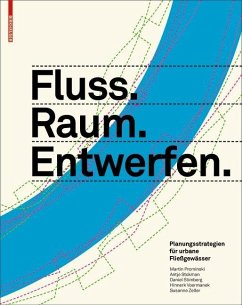 Fluss.Raum.Entwerfen (eBook, PDF) - Stokman, Antje; Stimberg, Daniel; Voermanek, Hinnerk; Prominski, Martin; Zeller, Susanne