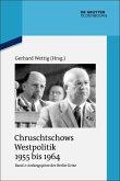 Chruschtschows Westpolitik 1955 bis 1964 Band 2. Anfangsjahre der Berlin-Krise (Herbst 1958 bis Herbst 1960) (eBook, PDF)
