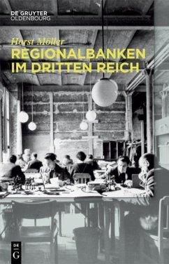 Regionalbanken im Dritten Reich (eBook, PDF) - Möller, Horst