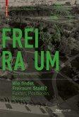 Wie findet Freiraum Stadt? (eBook, PDF)