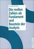 Die reellen Zahlen als Fundament und Baustein der Analysis (eBook, PDF)