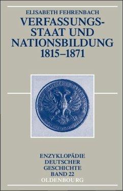 Verfassungsstaat und Nationsbildung 1815-1871 (eBook, PDF) - Fehrenbach, Elisabeth