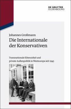 Die Internationale der Konservativen (eBook, PDF) - Großmann, Johannes
