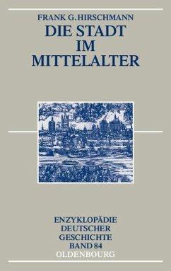 Die Stadt im Mittelalter (eBook, PDF) - Hirschmann, Frank G.