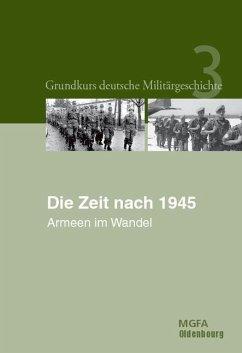 Die Zeit nach 1945 (eBook, PDF) - Görtemaker, Manfred; Hammerich, Helmut R.; Hillmann, Jörg; Pommerin, Reiner; Wenzke, Rüdiger; Lemke, Bernd; Thoß, Bruno; Zündorf, Irmgard; Birk, Eberhard