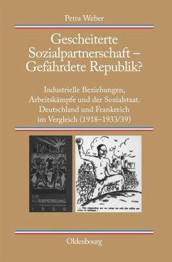Gescheiterte Sozialpartnerschaft - Gefährdete Republik? (eBook, PDF) - Weber, Petra