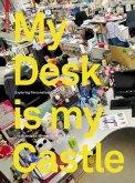 My Desk is my Castle (eBook, PDF)