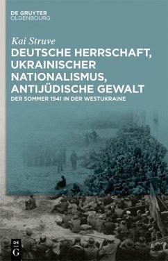 Deutsche Herrschaft, ukrainischer Nationalismus, antijüdische Gewalt (eBook, ePUB) - Struve, Kai